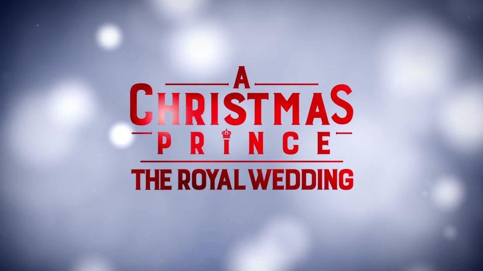 a christmas prince sequel the royal wedding set at netflix